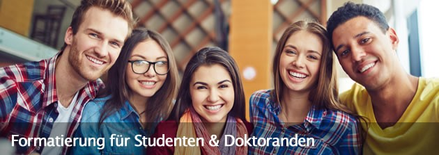 Studenten - Formatierung und Layout - Abschlussarbeit - Bachelorarbeit, Masterarbeit, Dissertation, Magisterarbeit, Projektarbeit, Seminararbeit, Hausarbeit, Studienarbeit, Bachelorthesis, Masterthesis, Doktorarbeit